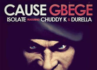 Isolate ft. Chuddy K & Durella - CAUSE GBEGE [prod. by Jiggy Jegg] Artwork | AceWorldTeam.com