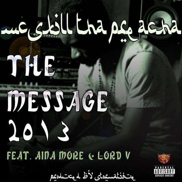MCskill ThaPreacha ft. Aina More & Lord V - THE MESSAGE 2013 [prod. by Stormatique] Artwork | AceWorldTeam.com