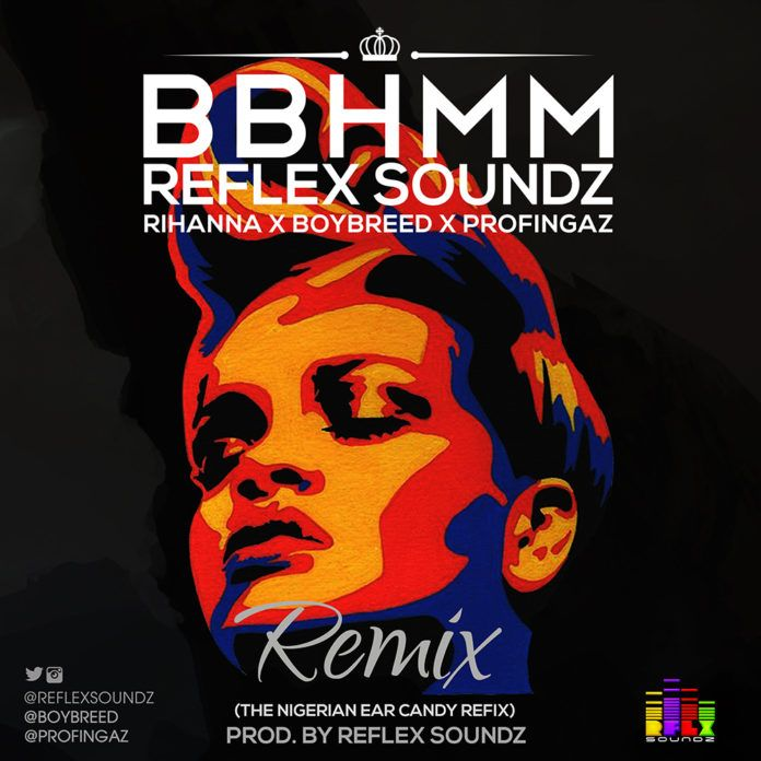 Reflex Soundz ft. BoyBreed & ProFingaz - BBHMM [a Rihanna cover] Artwork | AceWorldTeam.com