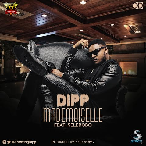Dipp ft. Selebobo - MADEMOISELLE Artwork | AceWorldTeam.com