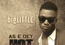 bigLITTLE - AS E DEY HOT (prod. by Magik) Artwork | AceWorldTeam.com