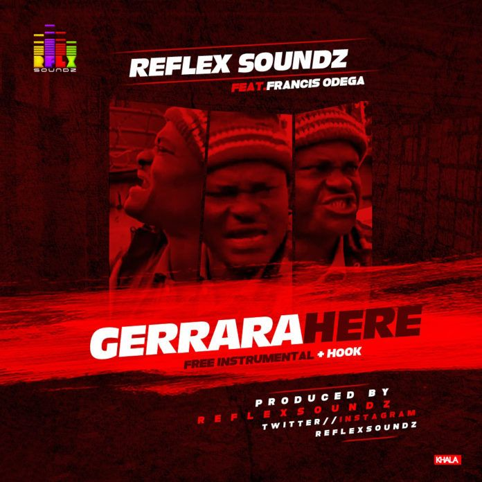 Reflex Soundz ft. Francis Odega - GERRARA HERE Artwork | AceWorldTeam.com