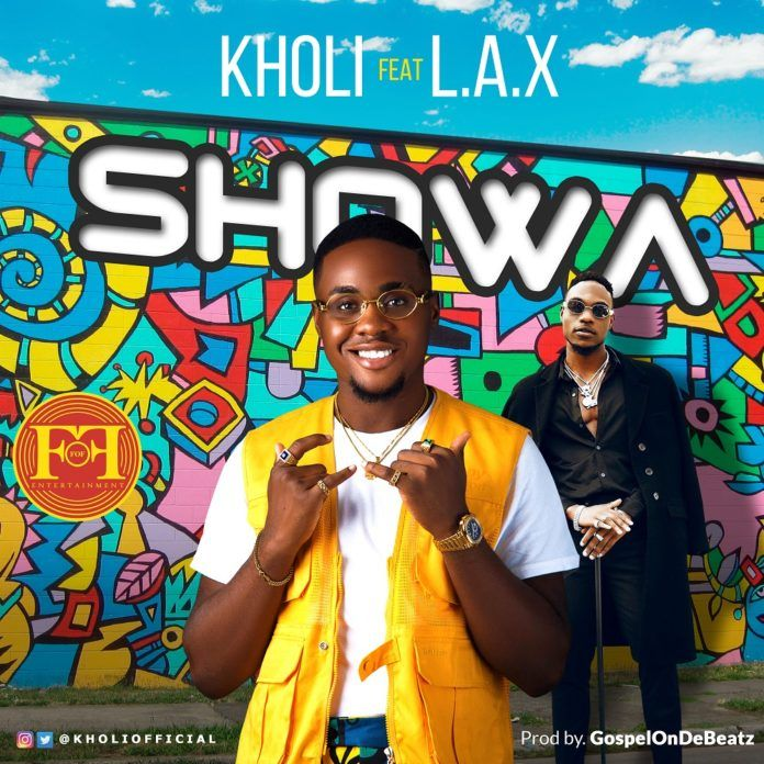 Kholi ft. L.A.X - SHOWA (prod. by GospelOnDeBeatz) Artwork | AceWorldTeam.com