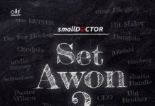 Small Doctor – SET AWON (prod. by 2TBoiz) Artwork | AceWorldTeam.com