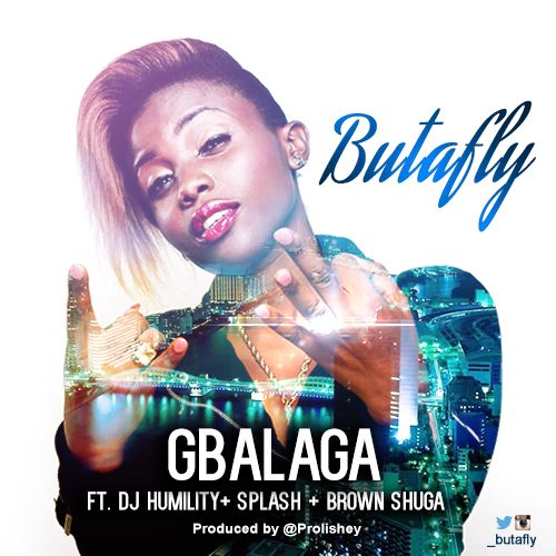 Butafly ft. DJ Humility, Splash & Brown Shuga - GBALAGA [prod. by Prolishey] Artwork | AceWorldTeam.com
