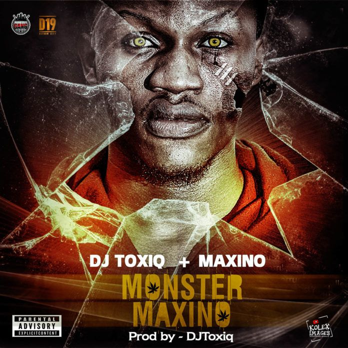DJ Toxiq-A & Maxino - MONSTER MAXINO Artwork | AceWorldTeam.com