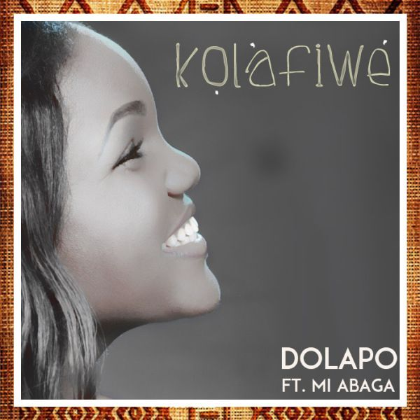 Dolapo ft. M.I - KOLAFIWE Artwork | AceWorldTeam.com