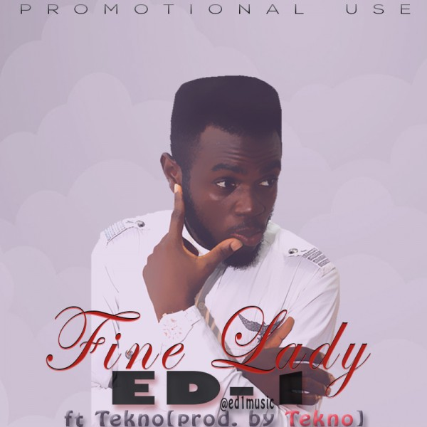 ED-1 ft. Tekno - FINE LADY Artwork | AceWorldTeam.com
