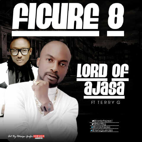 Lord of Ajasa ft. Terry G - FIGURE 8 Artwork | AceWorldTeam.com