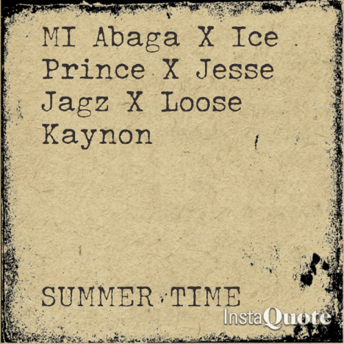 M.I, Jesse Jagz, Ice Prince & Loose Kaynon - SUMMER TIME Artwork | AceWorldTeam.com