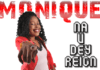 Monique ft. PV - NA U DEY REIGN Artwork | AceWorldTeam.com