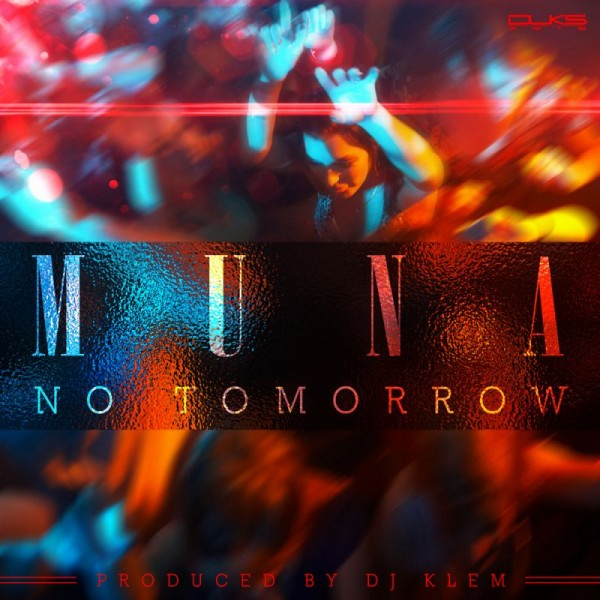 Muna - NO TOMORROW [prod. by DJ Klem] Artwork | AceWorldTeam.com