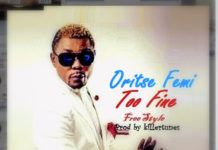 Oritse Femi ft. Tha Mad Jamaicans - TOO FINE Freestyle [prod. by Killer Tunes] Artwork | AceWorldTeam.com