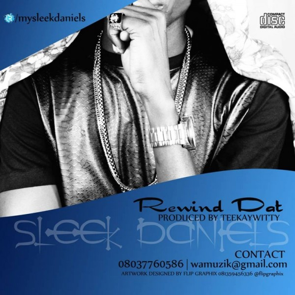 Sleek Daniels - REWIND DAT [As E Dey Hot ~ prod. by TeekayWitty] Artwork | AceWorldTeam.com