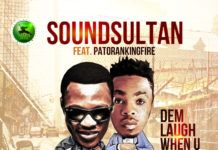 Sound Sultan ft. Patoranking - DEM LAUGH WHEN U LAUGH [prod. by J-Sleek] Artwork | AceWorldTeam.com
