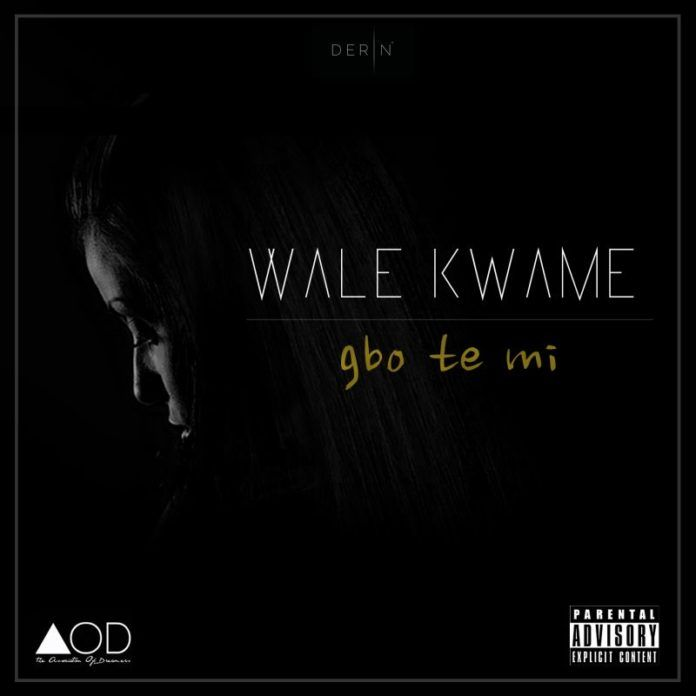 Wale Kwame - GBO TE MI [prod. by Boss Beats] Artwork | AceWorldTeam.com